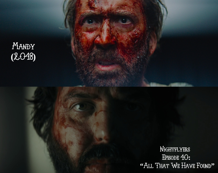 Father Son Holy Gore: Mandy (2018) v. Nightflyers